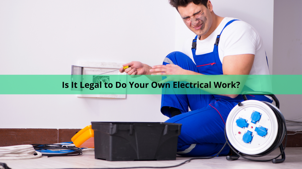 Is it legal to do your own electrical work?